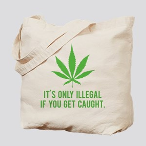 It's only illegal if ... Tote Bag
