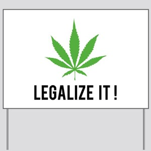 Legalize it ! Yard Sign