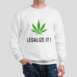 Legalize it ! Sweatshirt