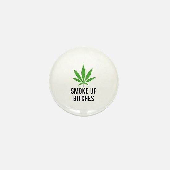 Smoke up bitches Mini Button