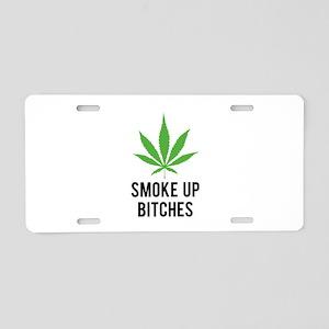 Smoke up bitches Aluminum License Plate