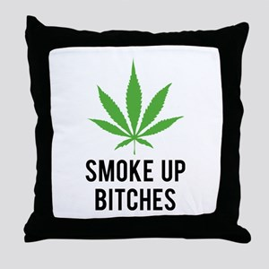 Smoke up bitches Throw Pillow