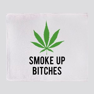 Smoke up bitches Throw Blanket
