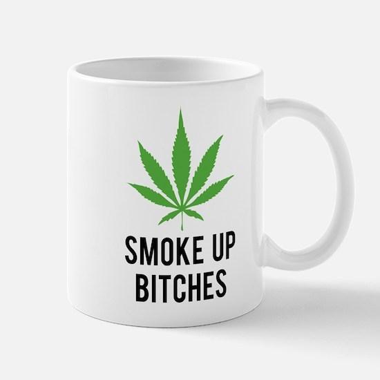 Smoke up bitches Mug