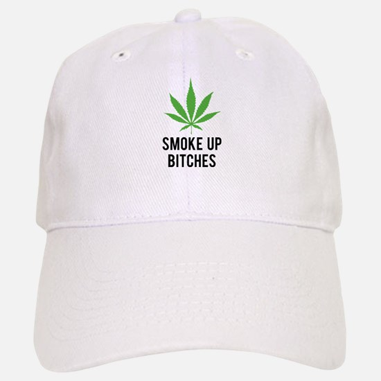 Smoke up bitches Baseball Baseball Cap