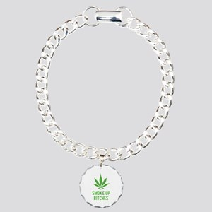 Smoke up bitches Charm Bracelet, One Charm