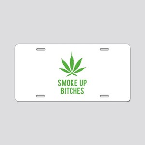 Smoke up bitches Aluminum License Plate