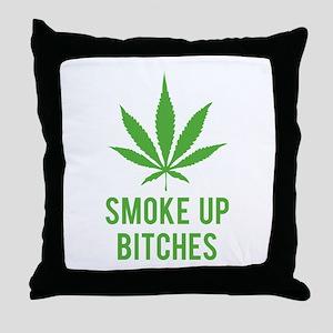 Smoke up bitches Throw Pillow