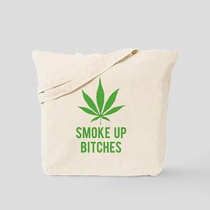 Smoke up bitches Tote Bag
