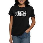 Resistance to Tyranny Women's Dark T-Shirt