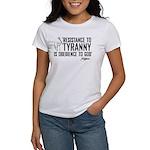 Resistance to Tyranny Women's T-Shirt