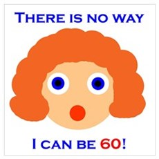 There's No Way I Can Be 60! Poster