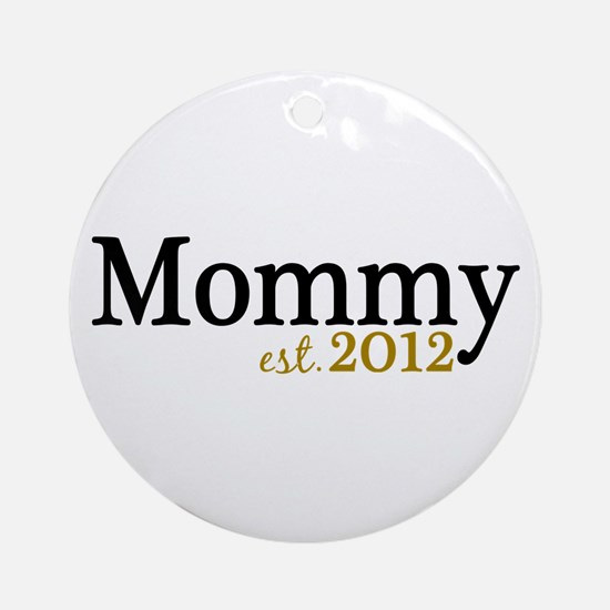 New Mommy Est 2012 Ornament (Round)