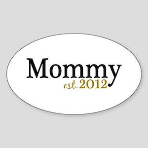New Mommy Est 2012 Sticker (Oval)