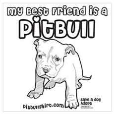 My Best Friend Is A Pitbull Poster