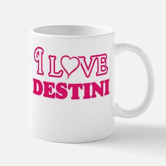 I Love Destini Mugs
