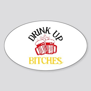 Drink Up Bitches Sticker (Oval)