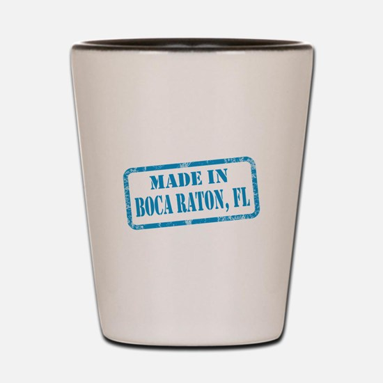 MADE IN BOCA RATON, FL Shot Glass