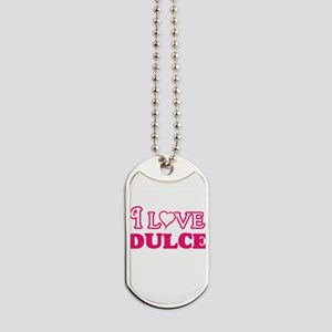 I Love Dulce Dog Tags