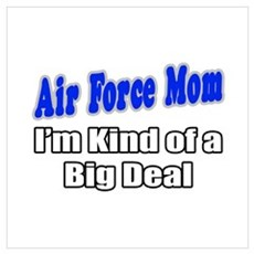 """Air Force Mom...Big Deal"" Canvas Art"