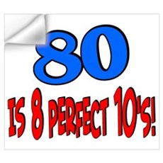 80 is 8 perfect 10's Wall Decal