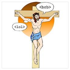 Jesus Christ brb / lol Poster