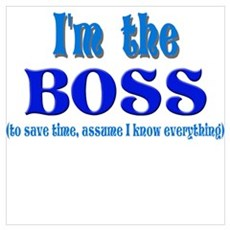 I'm the Boss- Blue Poster
