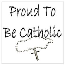 Proud to be Catholic Poster