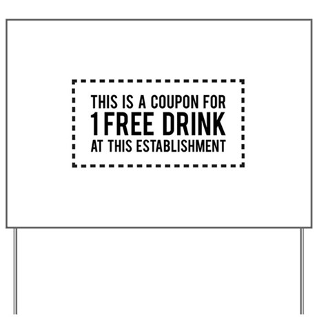 1 Free Drink Coupon Yard Sign By Finestshirtsandgifts