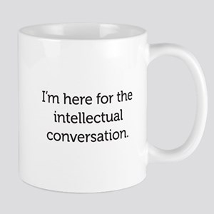 I'm Here For The Intellectual Mug