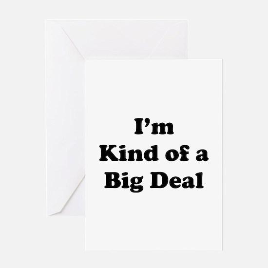 I'm kind of a Big Deal Greeting Card