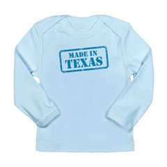MADE IN TEXAS Long Sleeve Infant T-Shirt