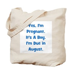Pregnant w/ Boy due August Tote Bag