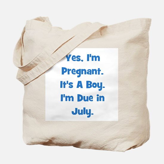 Pregnant w/ Boy due in July Tote Bag
