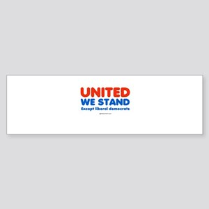 United we stand, except liberals - Sticker (Bumpe