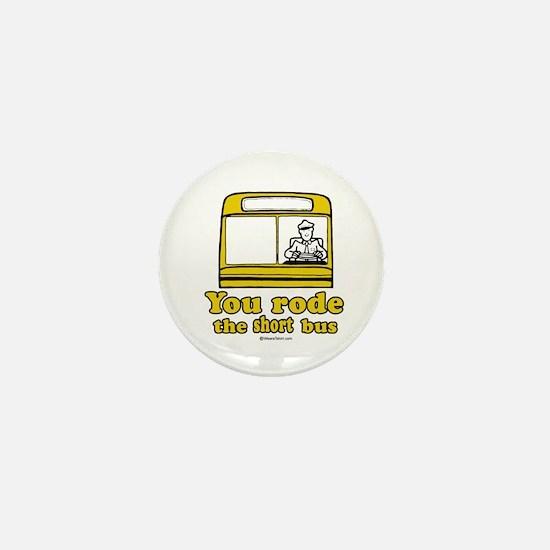 You rode the short bus - Mini Button