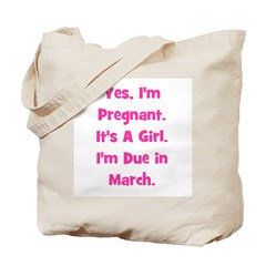 Pregnant w/ Girl due March Tote Bag