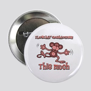 """I love my God mother this much 2.25"""" Button"""