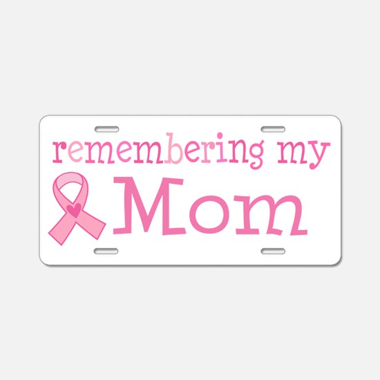 Breast Cancer Mom Aluminum License Plate