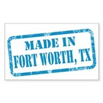 MADE IN FORT WORTH, TX Sticker (Rectangle 50 pk)