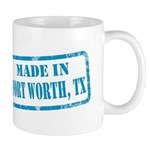 MADE IN FORT WORTH, TX Mug