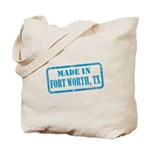 MADE IN FORT WORTH, TX Tote Bag