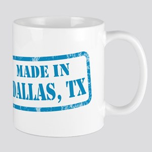 MADE IN DALLAS, TX Mug