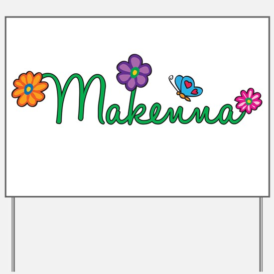Makenna Flowers Yard Sign