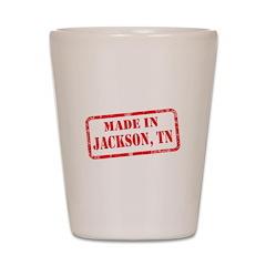 MADE IN JACKSON, TN Shot Glass