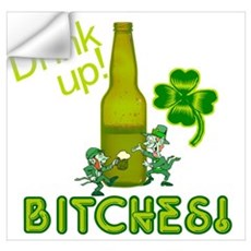 Drink Up Bitches! St. Patricks Day Wall Decal