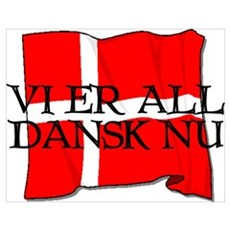 We Are All Danes Now! Poster
