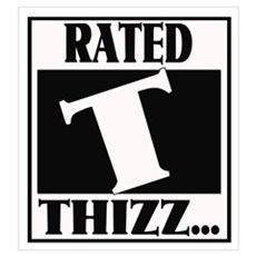 """RATED """" T """" -- FOR THIZZ.. Poster"""