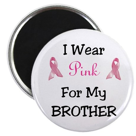 "Pink for my BROTHER 2.25"" Magnet (10 pack)"
