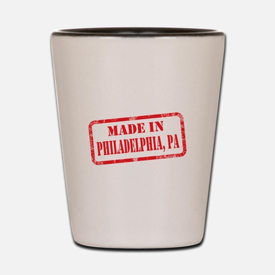 MADE IN PHILADELPHIA. PA Shot Glass